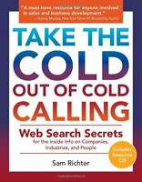 Take the Cold Out of Cold Calling: Web Search Secrets for the... by Richter, Sam