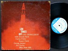 LOU DONALDSON Lou Takes Off LP BLUE NOTE 1591 EAR MONO Sonny Clark Donald Byrd