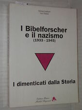 I BIBELFORSCHER E IL NAZISMO 1933 1945 dimenticati della storia Graffard Tristan