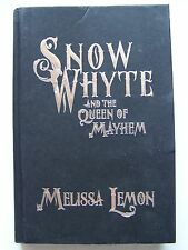 2012 SIGNED Copy SNOW WHYTE AND THE QUEEN OF MAYHEM By MELISSA LEMON