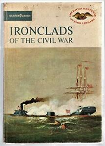 IRONCLADS OF CIVIL WAR (AMERICAN HERITAGE JUNIOR LIBRARY) By Frank R. Donovan