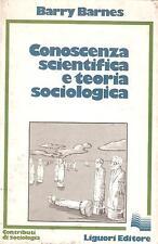 (Sociologia) BARRY BARNES - CONOSCENZA SCIENTIFICA E TEORIA SOCIOLOGICA