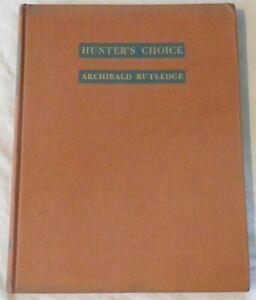 Hunter's Choice by Archibald Rutledge