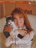 JANE SEYMOUR Fall 2009 HEALTHY PET Magazine