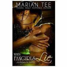 When Fangirls Lie : How (Not) to Be Seduced by Rock Stars, Book 1 by Marian...
