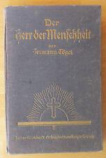 H. Tögel Der Herr der Menschheit Leben Jesus 1932 Kreuzigung Bibel Salbung Maria