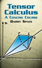 Tensor Calculus: A Concise Course (Dover Books on Mathematics) by Spain, Barry,