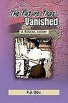 The Future That Vanished by P. J. Odu (2009, Paperback)