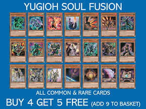 YuGiOh Soul Fusion Common & Rares - Choose your card - SOFU - Buy 4 Get 5 Free!!