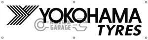 YOKOHAMA TYRES WHITE  BANNER FOR WORKSHOP - CAR CLUB - MAN CAVE