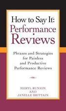 How to Say It Performance Reviews : Phrases and Strategies for Painless and...