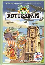 MIJN STAD ROTTERDAM (EEN REIS DOOR DE GESCHIEDENIS VOOR JONG & OUD) - R. Spruit