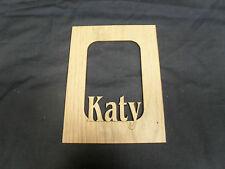 "Laser Engraved Name Frame Mat for Picture  ""Katy"""