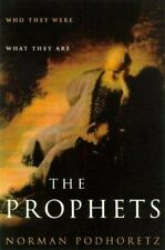 The Prophets: Who They Were, What They Are Podhoretz, Norman Hardcover