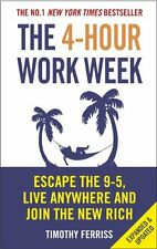 The 4-Hour Work Week: Escape the 9-5, Live Anywhere and Join the New Rich by Fer