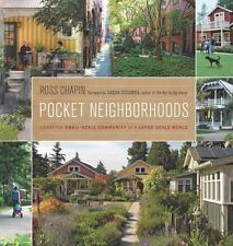 Pocket Neighborhoods : Creating Small-Scale Community in a Large-Scale World...