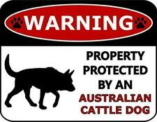 Warning Property Protected by an Australian Cattle Dog Dog Sign Sp255