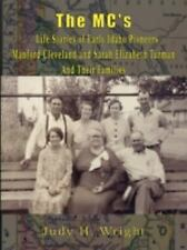 The Mc's Life Stories of Early Idaho Pioneers Manford Cleveland and Sarah...