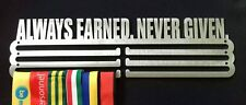 Medal Hanger/Holder/Display/Rack- ALWAYS EARNED NEVER GIVEN- STORE 36 MEDALS