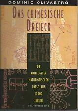 DAS CHINESISCHE DREIECK. Die kniffligsten mathematischen Rätsel aus 10000 Jahren