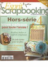 ESPRIT SCRAPBOOKING HS N°04 IDEES CADEAUX POUR TOUTE L'ANNEE : BOITES, ECRINS...