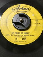 "The Tams 45 ""If You're So Smart / Deep Inside Me"" Sweet Soul VG"