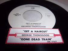 GEORGE THOROGOOD-GET A HAIRCUT/GONE DEAD TRAIN-JUKE BOX-EMI S7-17517 VG+ 45