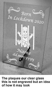Engraved Personalised Born in Lockdown Glass Plaque