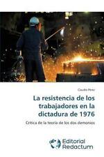 La Resistencia de Los Trabajadores En La Dictadura de 1976 (Paperback or Softbac