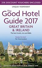 The Good Hotel Guide 2017 Great Britain & Ireland: The Best Hotels, Inns and B,