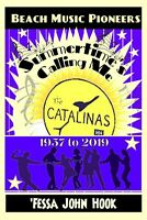 Beach Music Pioneers - Summertime's Calling Me - The Catalinas 1957-2019