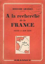 A LA RECHERCHE DE LA FRANCE - NOTES A LEUR DATE PAR BERNARD GRASSET 2e ÉD. 1940
