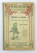 #e7630 Altes Jugendbuch: Pflicht und Liebe Münchener Jugendbände No. VI.