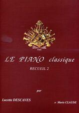 Partition pour piano - Lucette Descaves - Le Piano classique - Volume 2