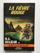FLEUVE NOIR ANTICIPATION N°229 : LA FIEVRE ROUGE ... M.A. RAYJEAN ... EO