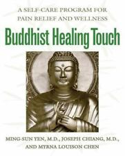 NEW - Buddhist Healing Touch: A Self-Care Program for Pain Relief and Wellness