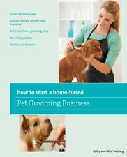 How to Start a Home-based Pet Grooming Business, 3rd (Home-Based-ExLibrary