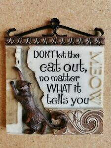 Don't let the Cat out, History & Heraldry Wall Mounted Hanging Plaque, Resin
