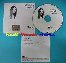 CD Singolo DANIELA PEDALI Mama PRO4031 PROMO ITALY 2003 CARDSLEEVE no lp(S19)