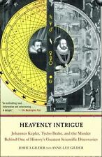 Heavenly Intrigue: Johannes Kepler, Tycho Brahe, and the Murder Behind One of Hi