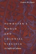 Powhatan's World and Colonial Virginia: A Conflict of Cultures (Studies in the A