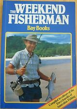 THE WEEKEND FISHERMAN - Bay Books - BOOK - Great!*..GOOD COPY.184 PAGES.PB..1984