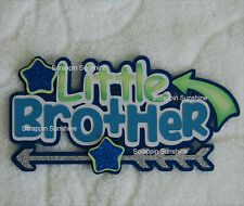 LITTLE BROTHER Die Cut Title Boy Sibling Family Scrapbook Page Paper Piece