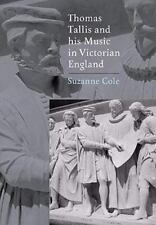 Thomas Tallis and his Music in Victorian England (Music in Britain, 1600-1900)