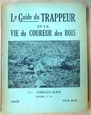 RARE 1945 * Le Guide du trappeur et la vie du coureur de bois par Lorenzo Alain