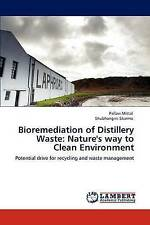 Bioremediation of Distillery Waste: Nature's way to Clean Environment: Potential