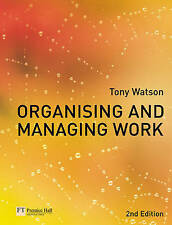 Organising and Managing Work by Tony Watson (Paperback, 2006)