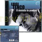 """LUIGI TENCO """"IL MONDO IN POESIA"""" CD 2006 FUORI CATALOGO - SIGILLATO"""