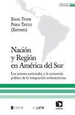 Naci�n y Regi�n en Am�rica Del Sur : Los Actores Nacionales y la Econom�a...