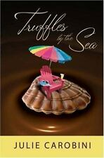 NEW - Truffles by the Sea by Carobini, Julie